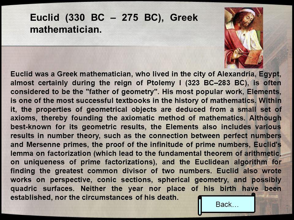 Euclid (330 BC – 275 BC), Greek mathematician.