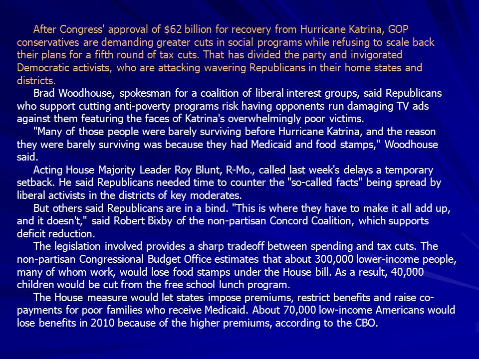 After Congress approval of $62 billion for recovery from Hurricane Katrina, GOP conservatives are demanding greater cuts in social programs while refusing to scale back their plans for a fifth round of tax cuts.