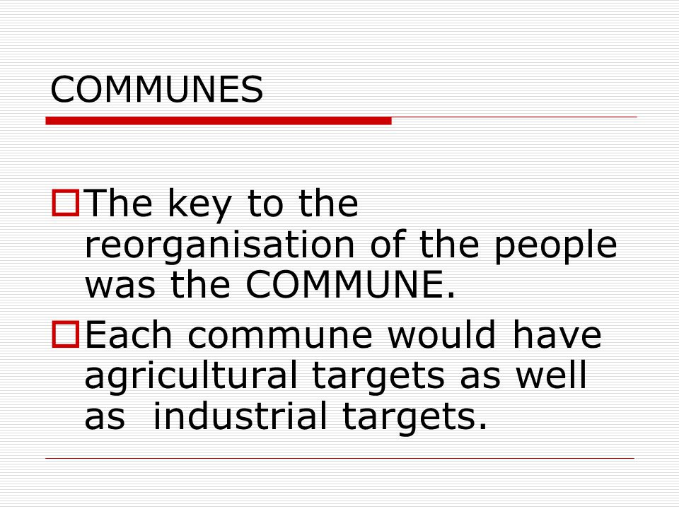 COMMUNES  The key to the reorganisation of the people was the COMMUNE.