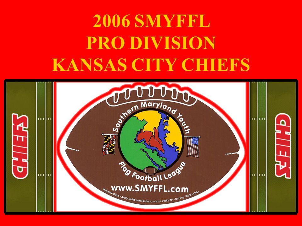 2006 SMYFFL PRO DIVISION KANSAS CITY CHIEFS