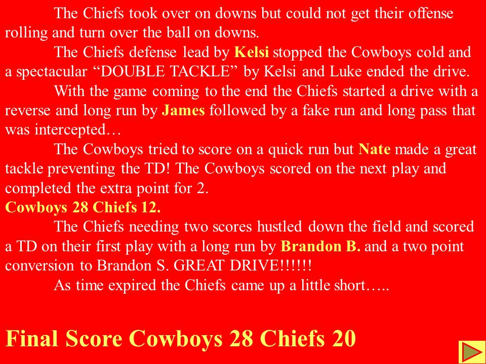 The Chiefs took over on downs but could not get their offense rolling and turn over the ball on downs.