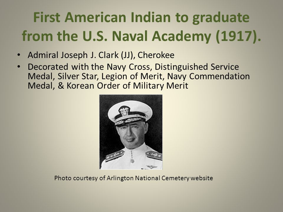 First American Indian to graduate from the U.S. Naval Academy (1917).