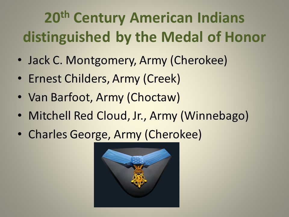 20 th Century American Indians distinguished by the Medal of Honor Jack C.