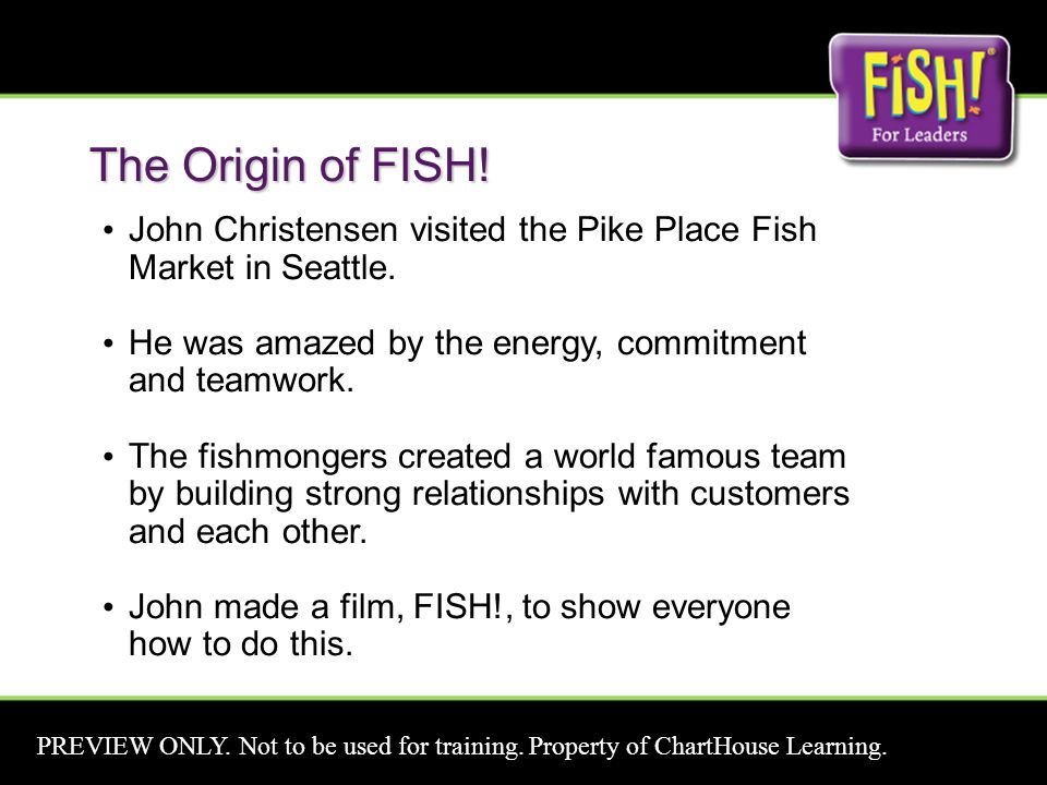 The Origin of FISH. John Christensen visited the Pike Place Fish Market in Seattle.
