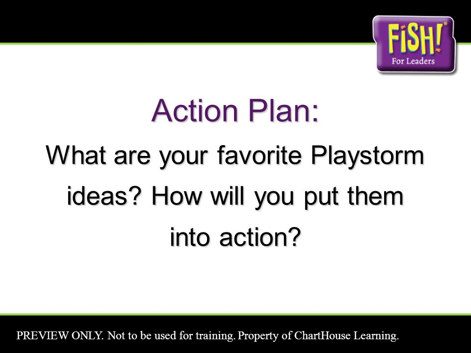 Action Plan: What are your favorite Playstorm ideas.