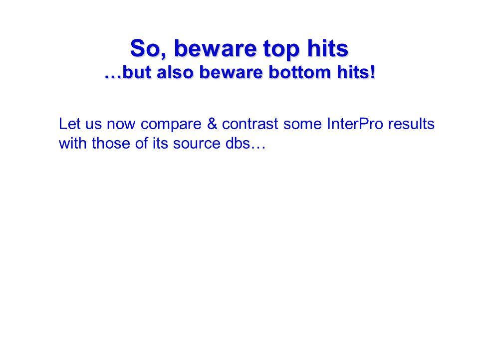 So, beware top hits …but also beware bottom hits.