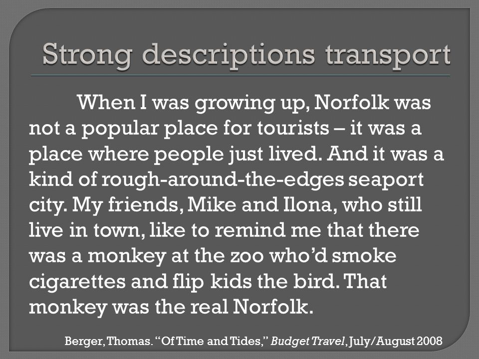 When I was growing up, Norfolk was not a popular place for tourists – it was a place where people just lived.