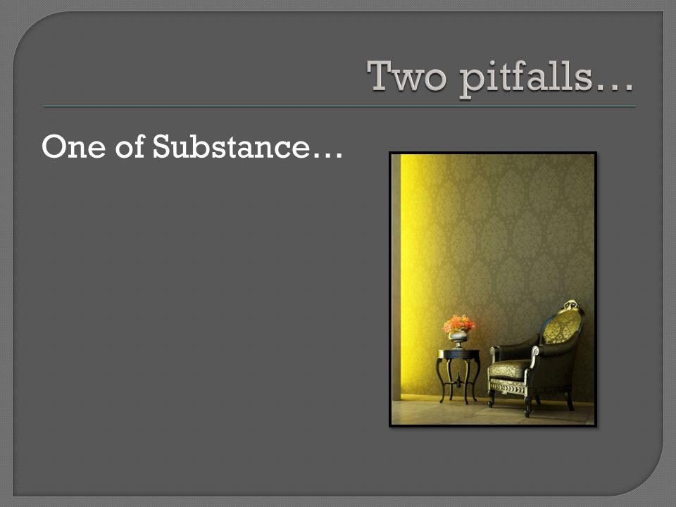 One of Substance…