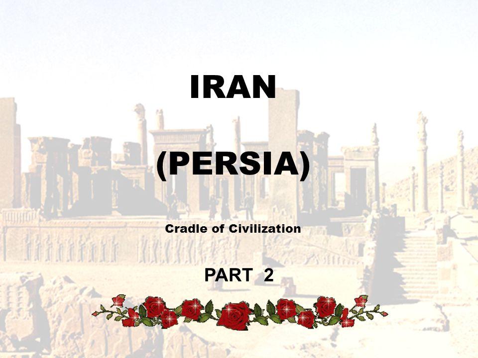 IRAN (PERSIA) Cradle of Civilization PART 2