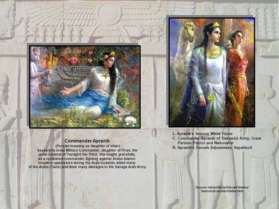 Source: iranpoliticsclub.net/history/ historical-women/index.htm L.