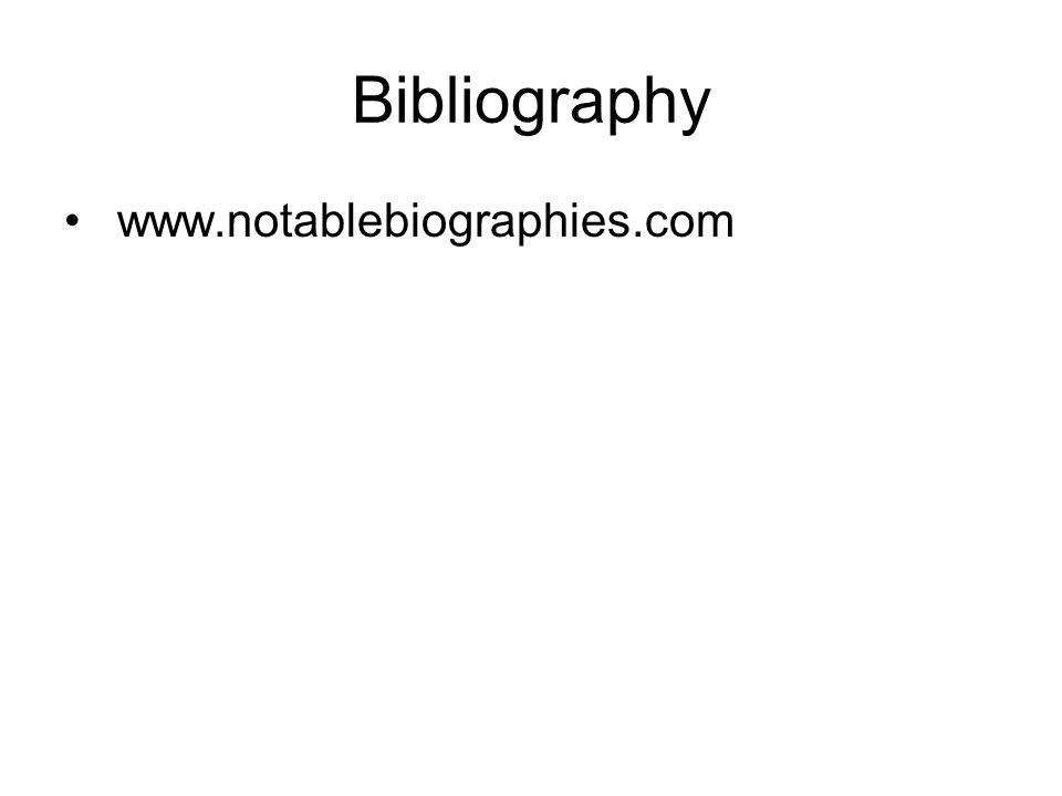 Bibliography www.notablebiographies.com