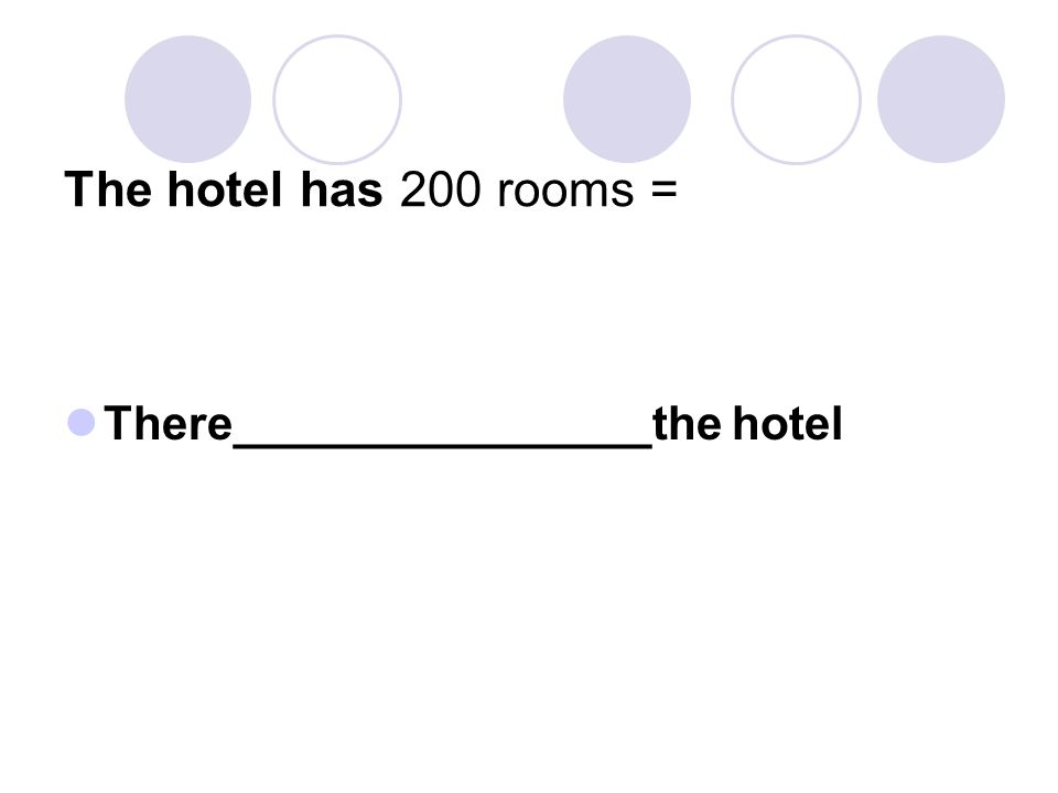 The hotel has 200 rooms = There________________the hotel