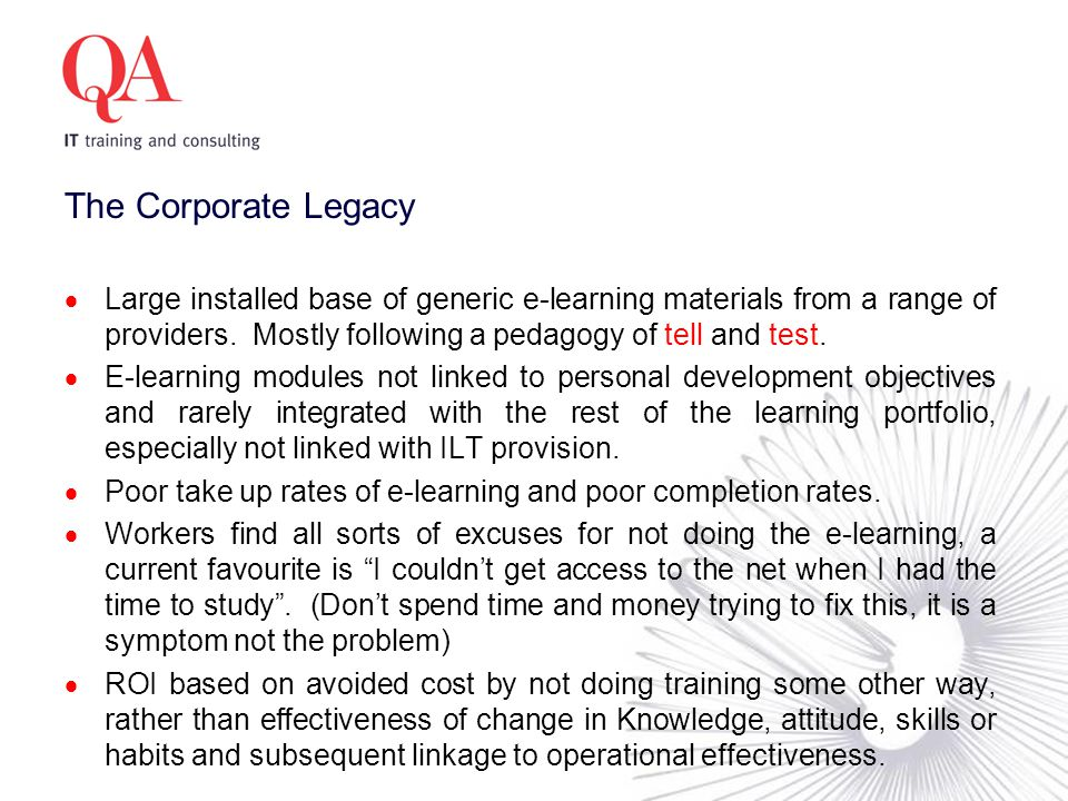 The Corporate Legacy  Large installed base of generic e-learning materials from a range of providers.