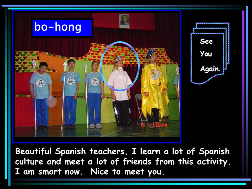 Hsin-zu Thank you my dear Spanish teachers and friends.