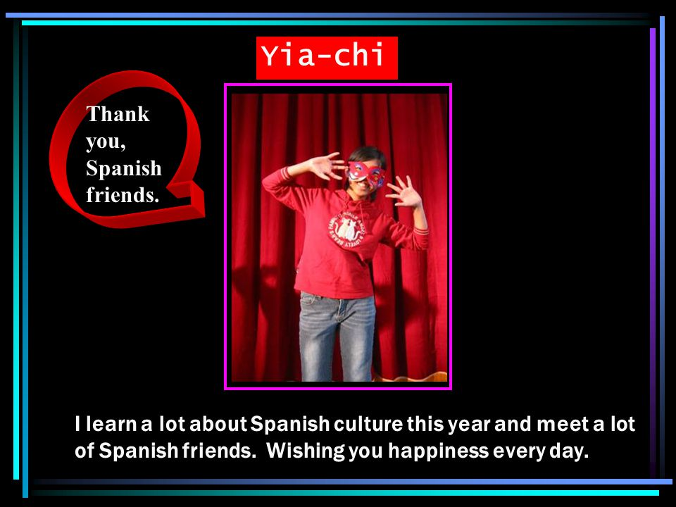 Thank you our Spanish friends for cooperating with us. Wishing you happiness every day. Chun-ming