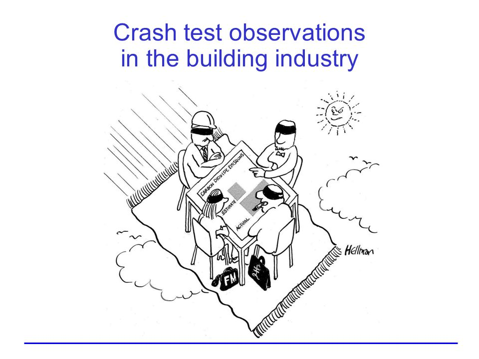 Crash test observations in the building industry