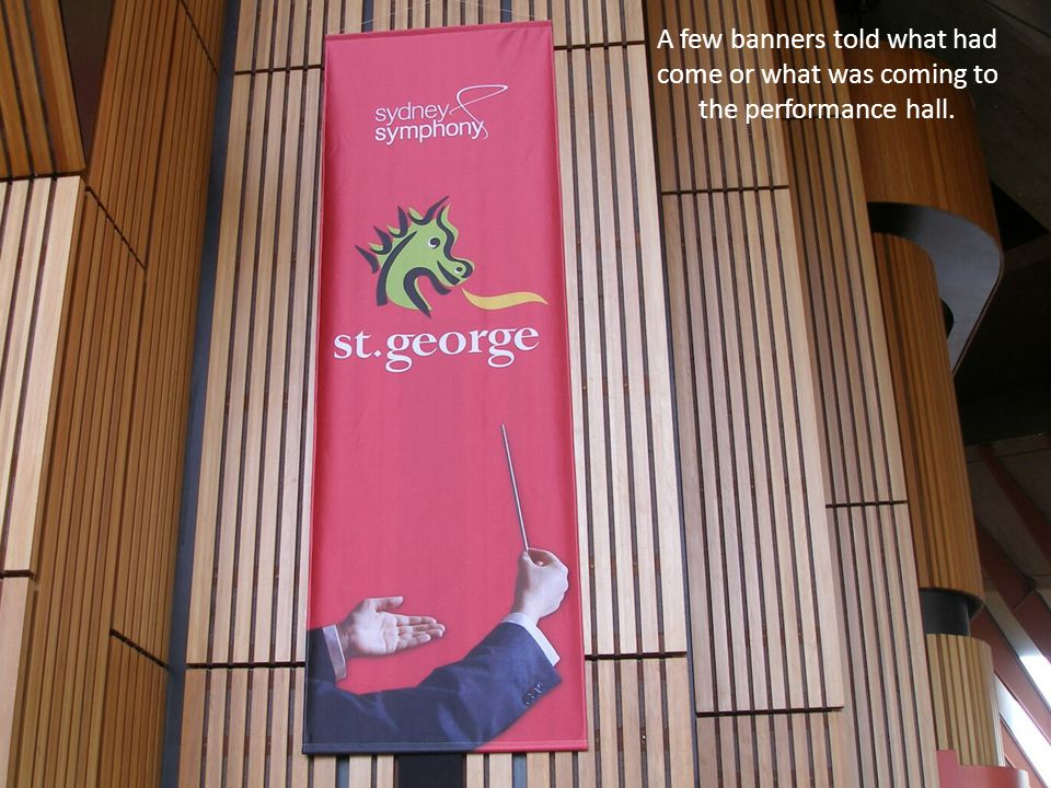 A few banners told what had come or what was coming to the performance hall.