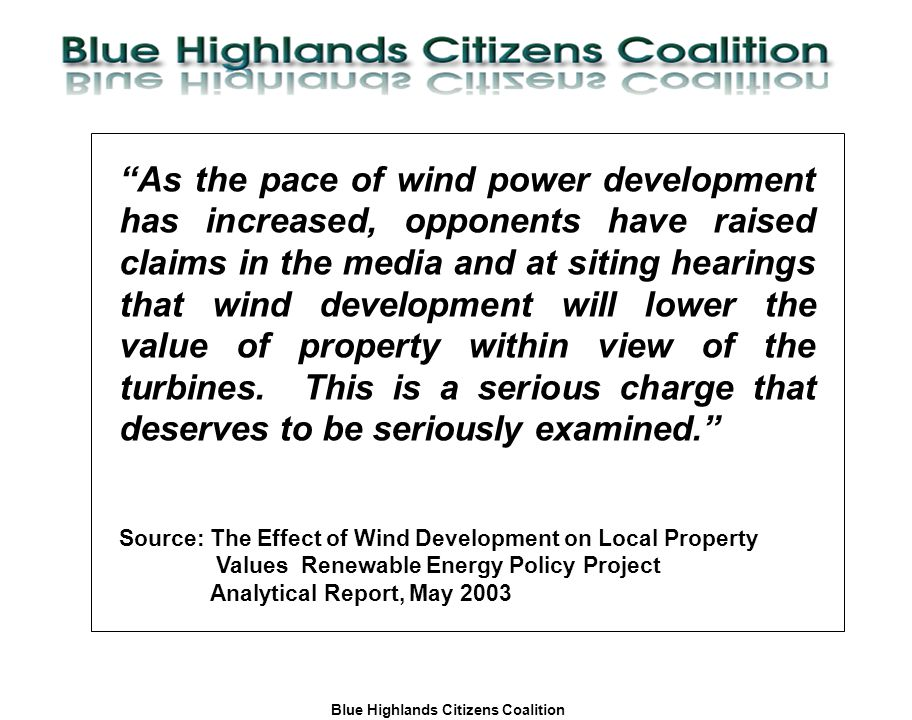 Blue Highlands Citizens Coalition www.bhcc.ca Local Control/Responsible and Informed Decision-Making Wind Power Production Incentive (Federal Government) Renewable Portfolio Standards (Ontario) Capital Tax, Property Tax, Corporate Tax and Sales Tax Holidays