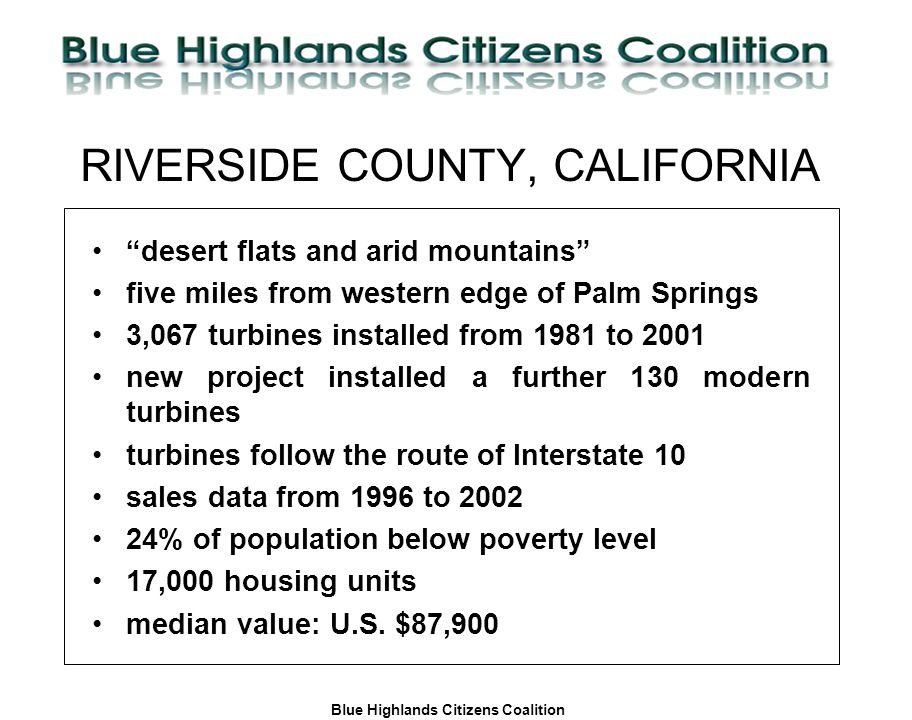 Blue Highlands Citizens Coalition www.bhcc.ca Local Control/Responsible and Informed Decision-Making Mortality Rate Per Year 19992.04 birds/turbine 20001.45 birds/turbine 20011.16 birds/turbine Source:Avian and Bat Mortality Associated with the Initial Phase of the Foote Creek Rim Windpower Project, Carbon County, Wyoming