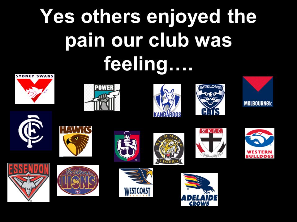 Yes others enjoyed the pain our club was feeling….