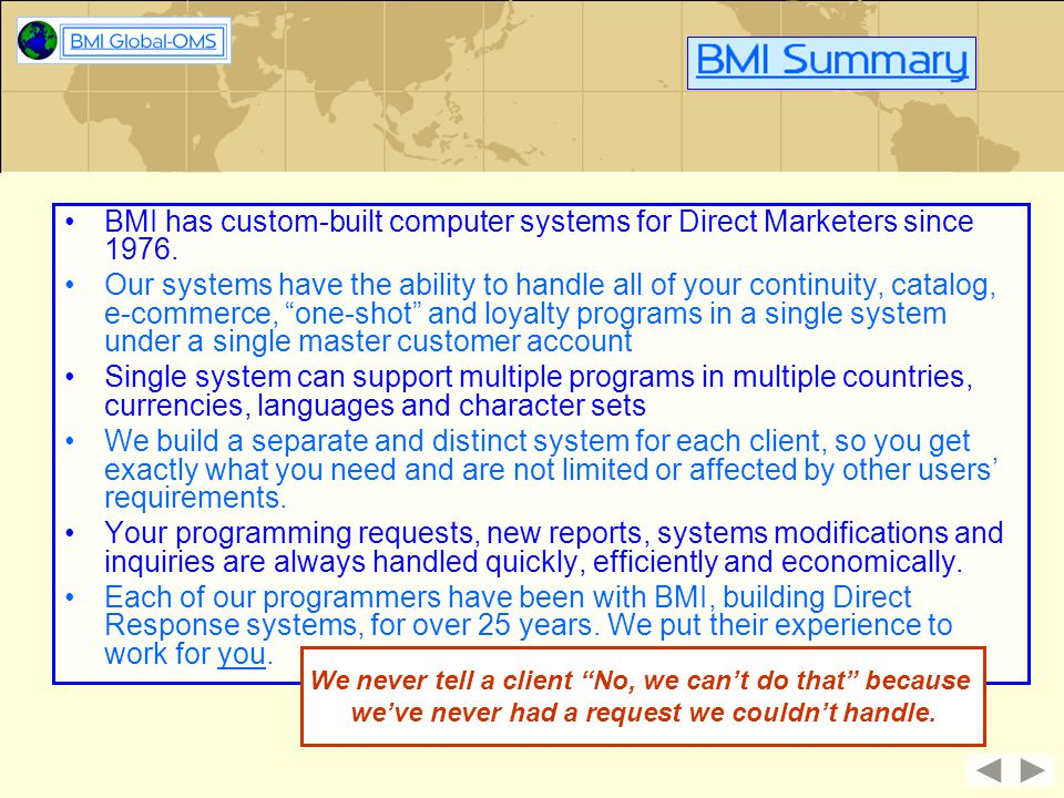 BMI has custom-built computer systems for Direct Marketers since 1976.