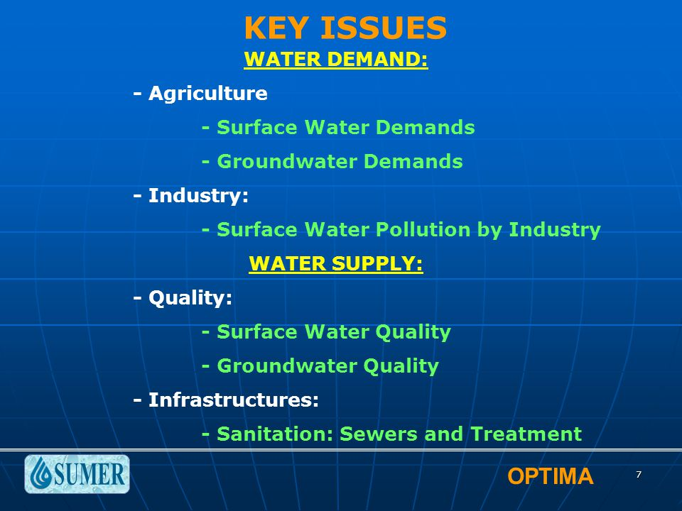 OPTIMA 7 WATER DEMAND: - Agriculture - Surface Water Demands - Groundwater Demands - Industry: - Surface Water Pollution by Industry WATER SUPPLY: - Q