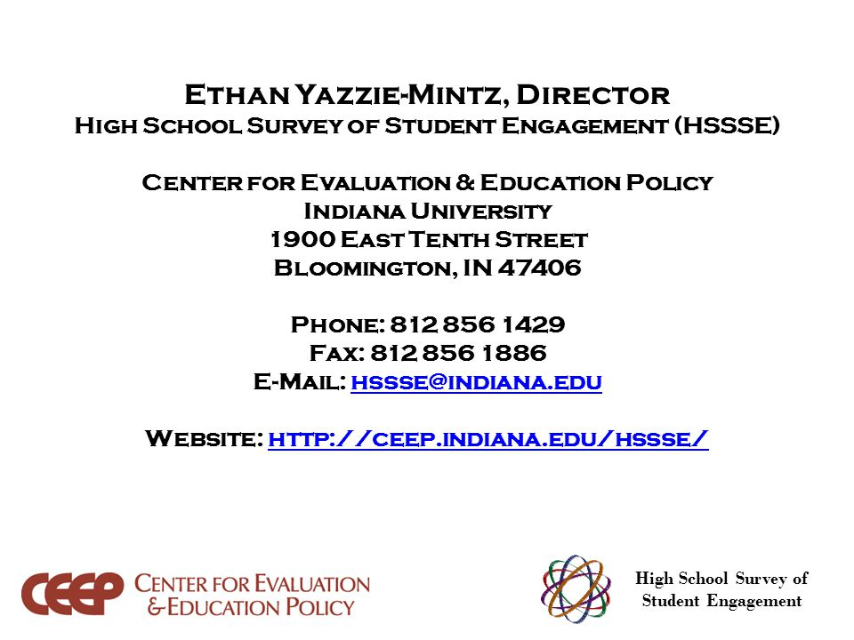 Ethan Yazzie-Mintz, Director High School Survey of Student Engagement (HSSSE) Center for Evaluation & Education Policy Indiana University 1900 East Te