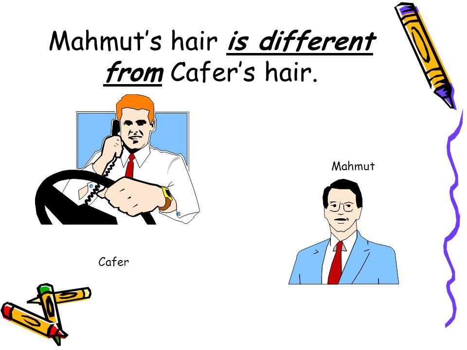 Cafer Mahmut Mahmut's shirt is the same as Cafer's shirt.