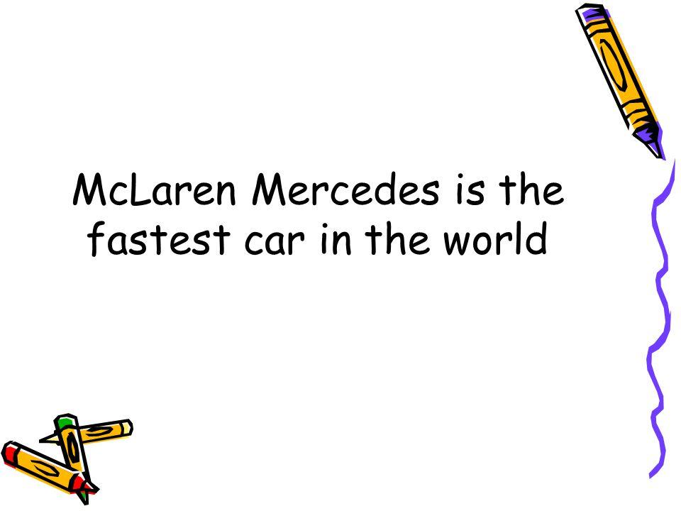 Ferrari: 270 km/h per hour Porche : 250 km/h per hour McLaren Mercedes: 310 km/h per hour Bmw : 220 km/h per hour Hacı Murat : 160 km/h per hour Fiat Bis: 60 km\h per hour