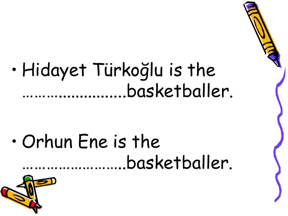 Tall --- Short Mehmet Okur: 2.03 cm İbrahim Kutluay: 2.02 cm Hidayet Türkoğlu: 2.12 cm Orhun Ene : 1.79 cm Harun Erdenay: 1.97 cm
