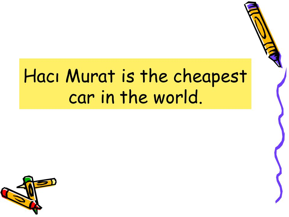 Hacı Murat is the …………………car in the world