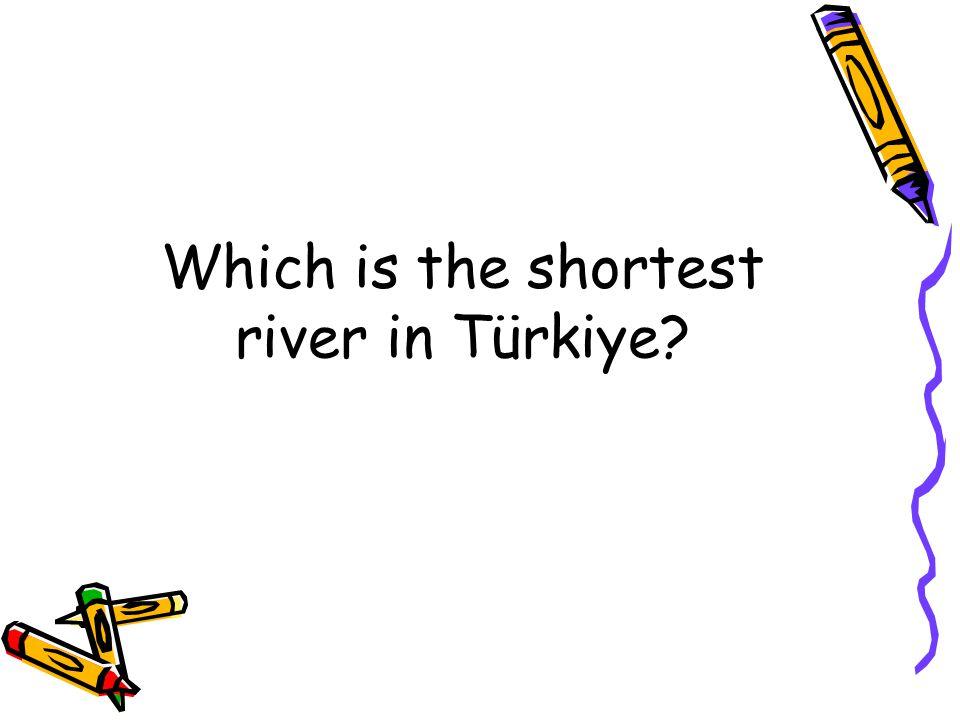 Which is the longest river in Türkiye