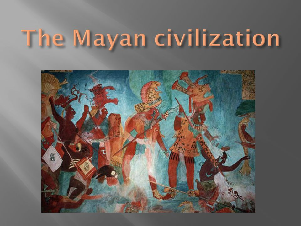  The Mayan civilization was formed in 2000 B.C.and existed up to 250 A.D.