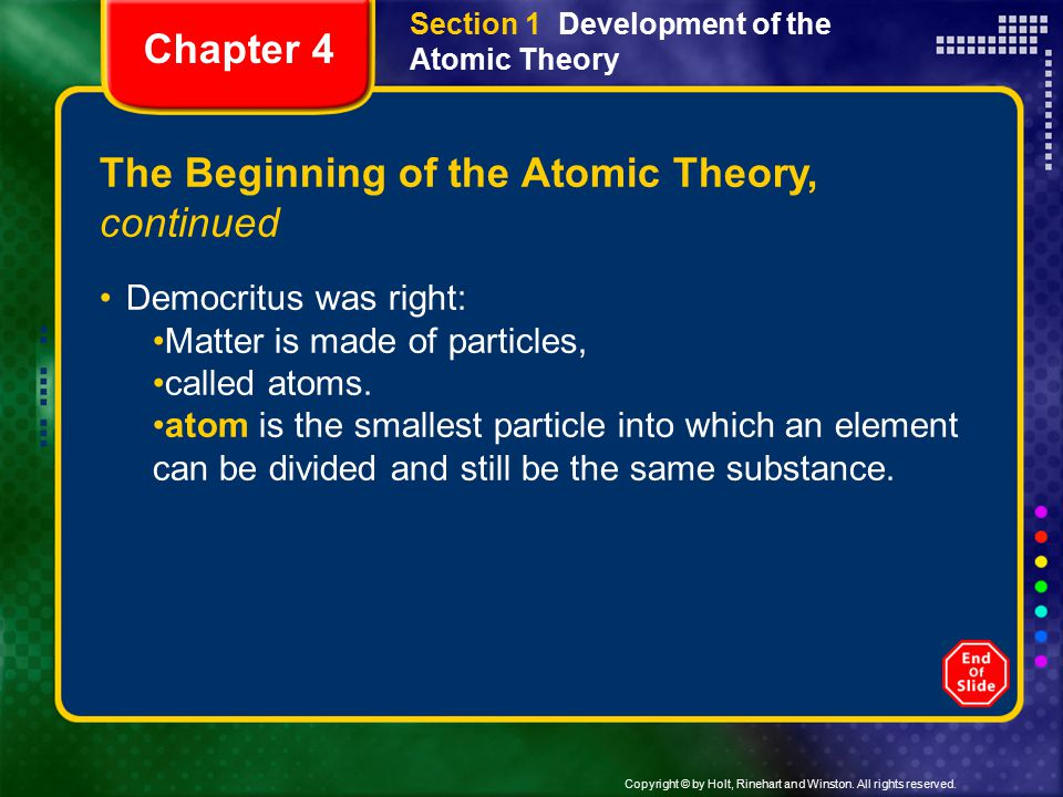 Copyright © by Holt, Rinehart and Winston. All rights reserved. Section 1 Development of the Atomic Theory The Beginning of the Atomic Theory, continu