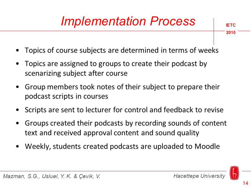 Implementation Process IETC 2010 Hacettepe University Mazman, S.G., Usluel, Y.