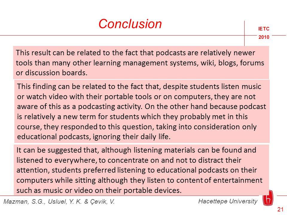 Conclusion IETC 2010 Hacettepe University Mazman, S.G., Usluel, Y.