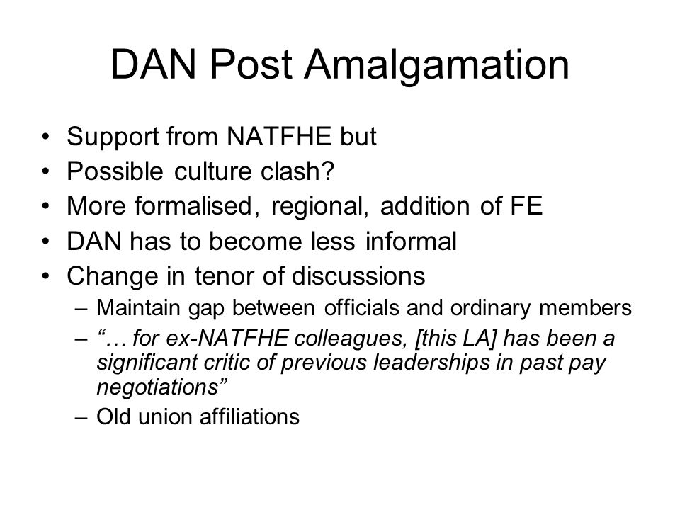 DAN Post Amalgamation Support from NATFHE but Possible culture clash.