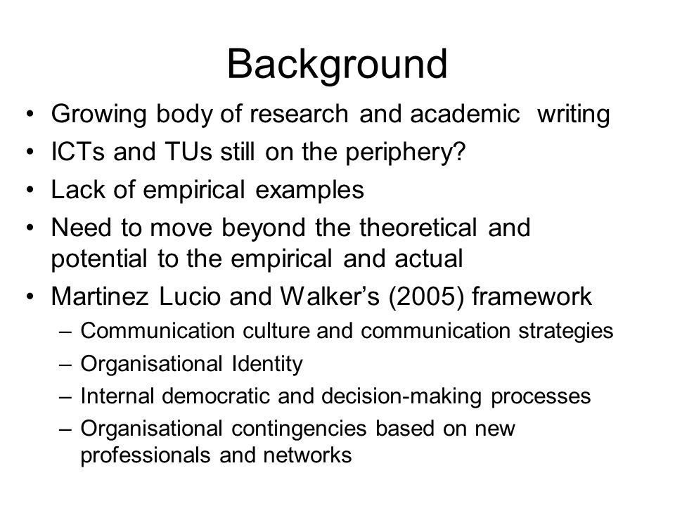Background Growing body of research and academic writing ICTs and TUs still on the periphery.