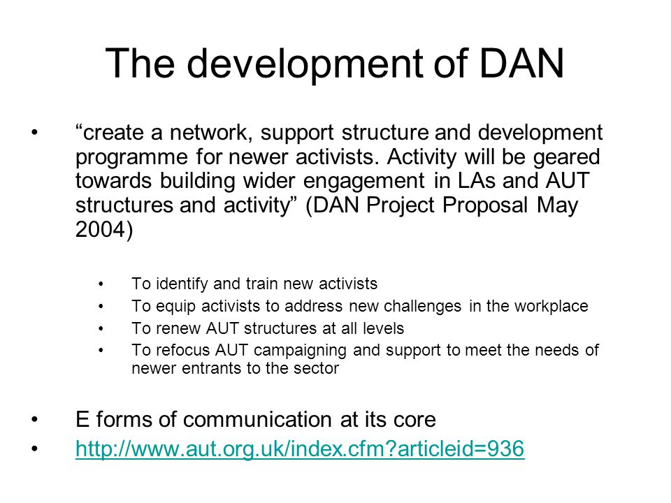 The development of DAN create a network, support structure and development programme for newer activists.