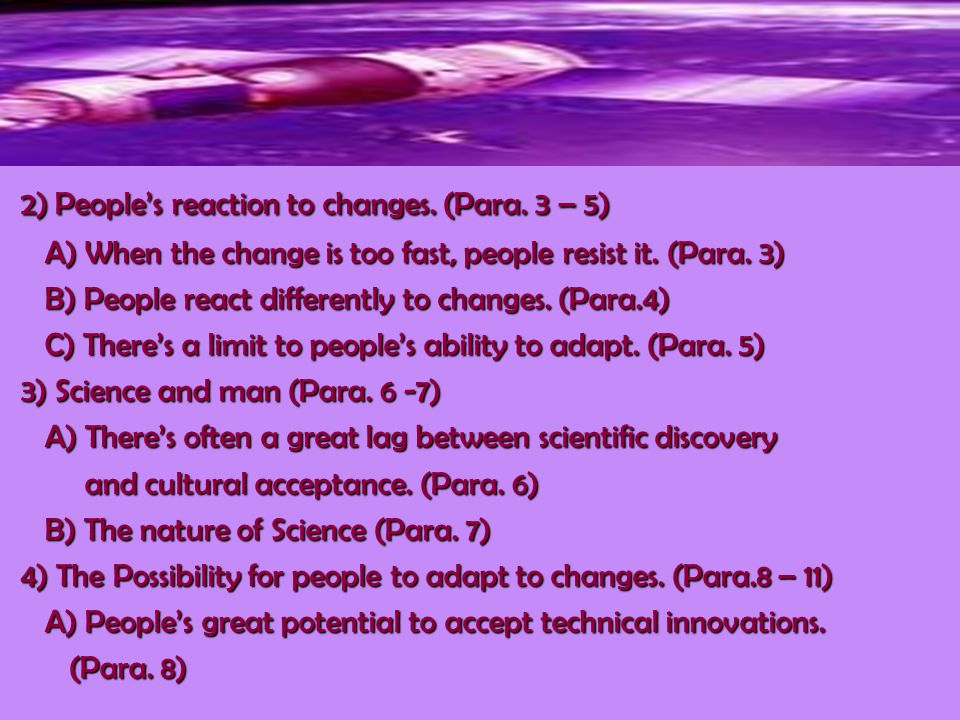 2) People's reaction to changes. (Para. 3 – 5) 2) People's reaction to changes.