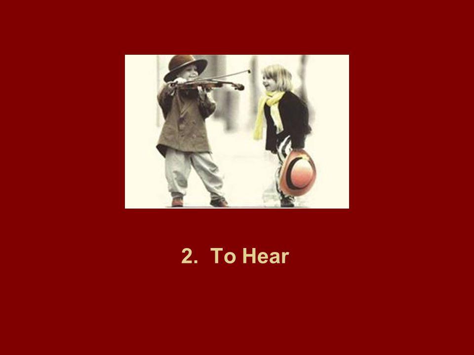 2. To Hear