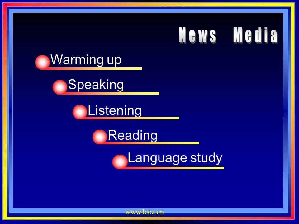 www.lcez.cn Language study Warming up Speaking Listening Reading