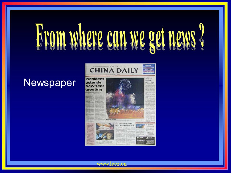 www.lcez.cn Leading in 1.Do you know how a newspaper is made.