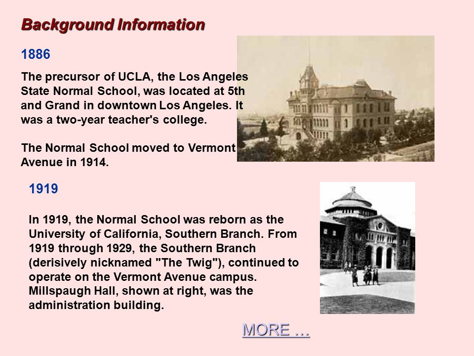 A Brief History of UCLA A Brief History of UCLA UCLA is known especially for its film studies. the largest of the eight branches of the University of