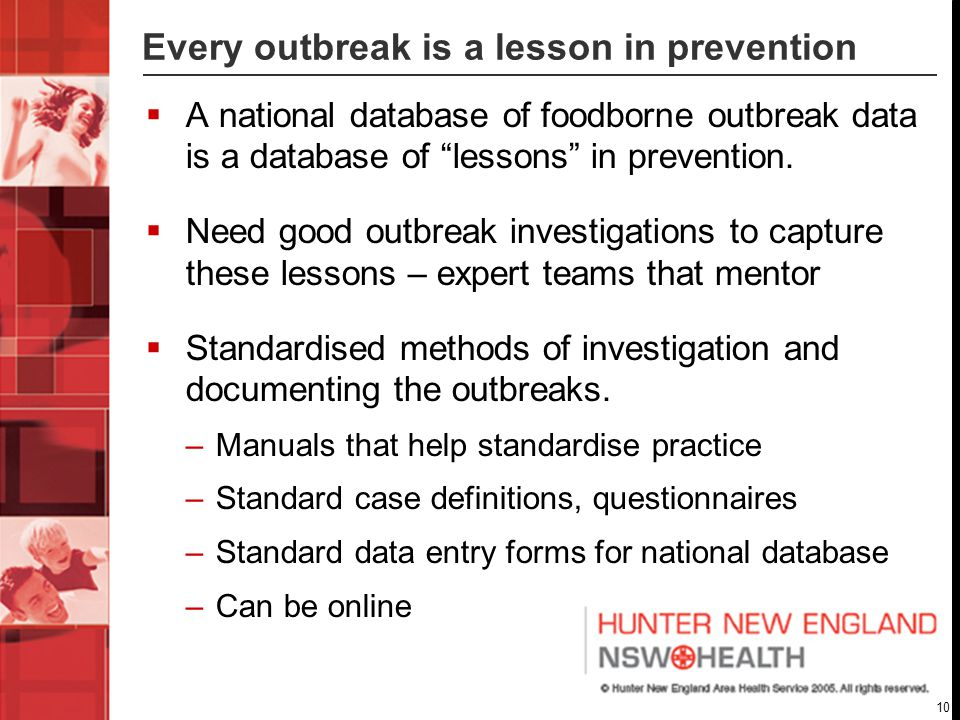 10 Every outbreak is a lesson in prevention  A national database of foodborne outbreak data is a database of lessons in prevention.