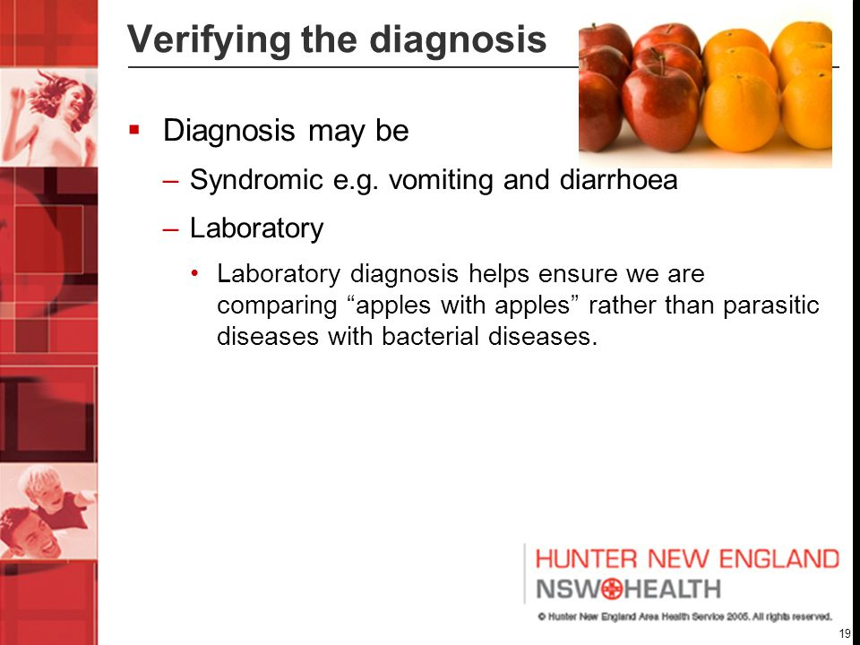 19 Verifying the diagnosis  Diagnosis may be –Syndromic e.g.