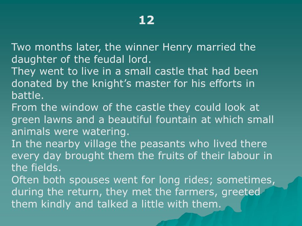12 Two months later, the winner Henry married the daughter of the feudal lord.
