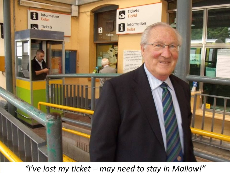 I've lost my ticket – may need to stay in Mallow!
