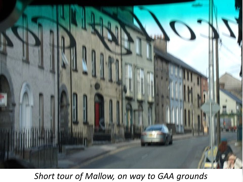 Short tour of Mallow, on way to GAA grounds