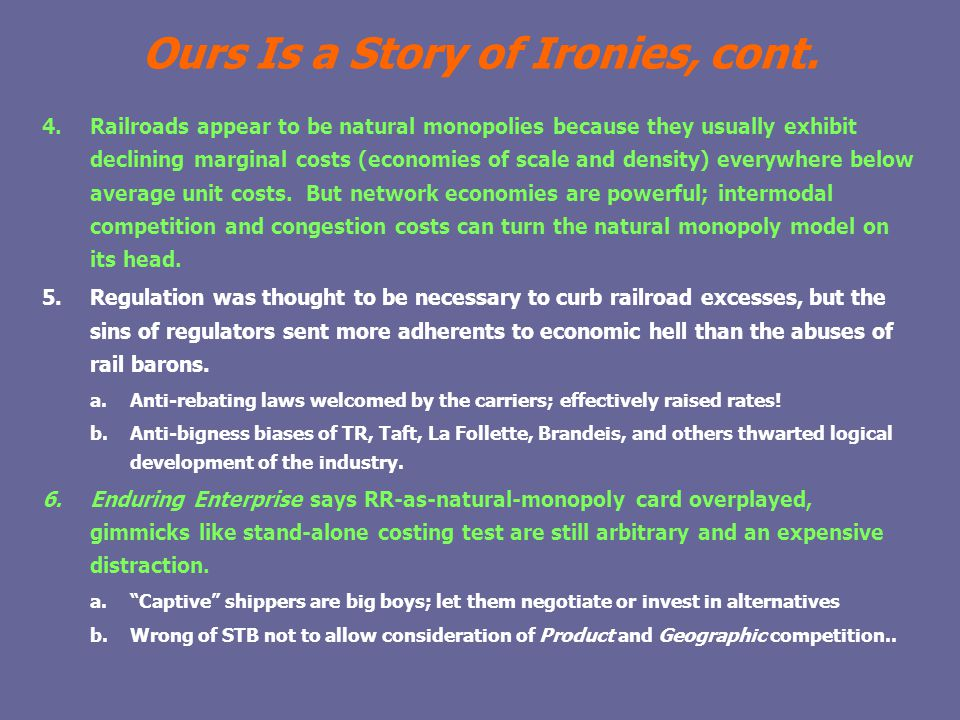 Ours Is a Story of Ironies, cont.